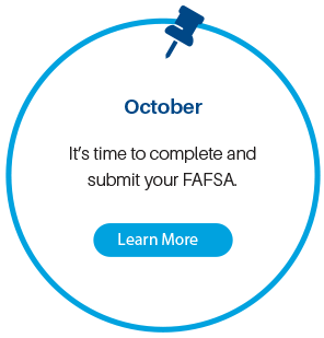 October: It's time to complete and submit your FAFSA.